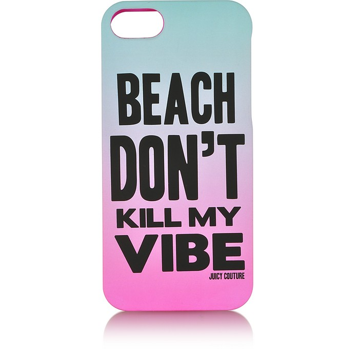 Beach Don't Kill My Vibe - Coque iPhone 5 - Juicy Couture